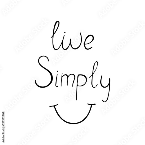 Staande foto Positive Typography Live simply positive quote about happiness.