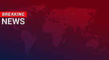 Breaking News Broadcast Concept Design Template For News Channels Or Internet Tv Background. Breaking News Backdrop