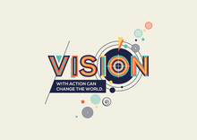 Vision Concept In Modern Typography. Vision Quote In Geometrical Style.