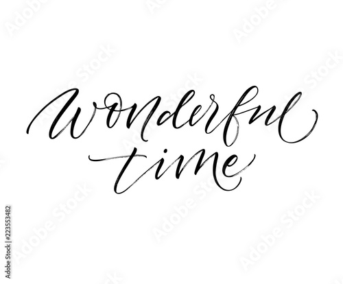 Wonderful time card. Modern vector brush calligraphy. Ink illustration with hand-drawn lettering.  Wall mural