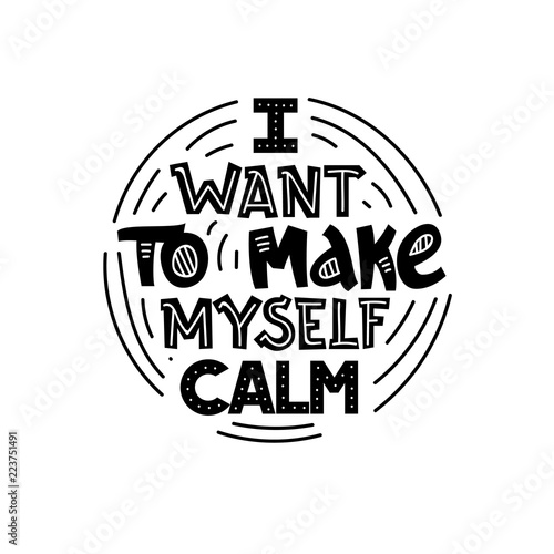 Fotografía  I want to make myself calm - Quotation for Reflection