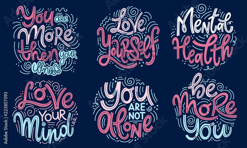 Foto op Aluminium Positive Typography Motivational and Inspirational quotes sets for Mental Health Day. You are more then your illness, love yourself, love your mind, you are not alone, be more you. Design for print, poster, t-shirt.