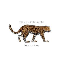 This Is Wild World Slogan. Tak...