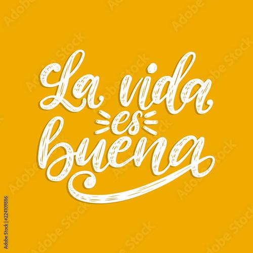 La Vida Es Buena Translated From Spanish Life Is Good Handwritten
