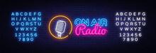 On Air Radio Neon Logo Vector. On Air Radio Neon Sign, Design Template, Modern Trend Design, Night Neon Signboard, Night Bright Advertising, Light Banner, Light Art. Vector. Editing Text Neon Sign