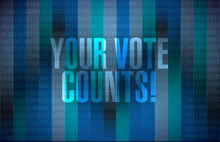 Your Vote Counts Message Sign ...