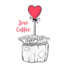 Coffee Pot With Red Heart On Stick And Red Lettering Love Coffee.. Sketch Monochrome Illustration. Handmade Coffee Beans Pot. Valentines Day Gift Concept. Love Day Postcards, Isolated