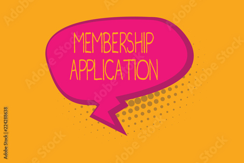 Photo  Text sign showing Membership Application