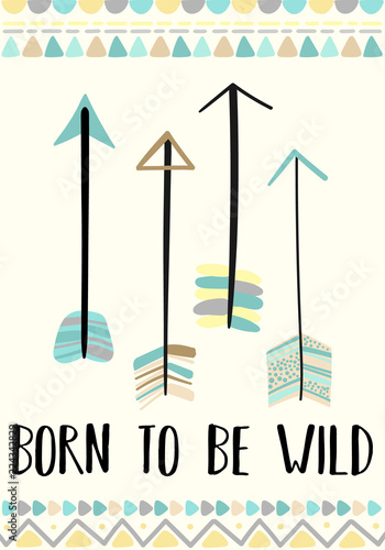 Foto-Lamellenvorhang - Vector image of arrows in the Boho style with the inscription Born to be wild. Cartoon illustration for use on postcards,  posters, prints on clothes for children. (von Anton)