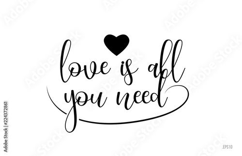 Photo  love is all you need typography text with love heart