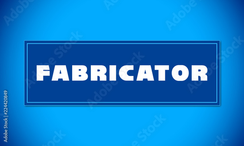 Fotografie, Obraz  Fabricator - clear white text written on blue card on blue background