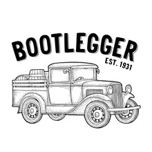 Retro Pickup Truck With Wood Barrel. Bootlegger Lettering. Vintage Engraving
