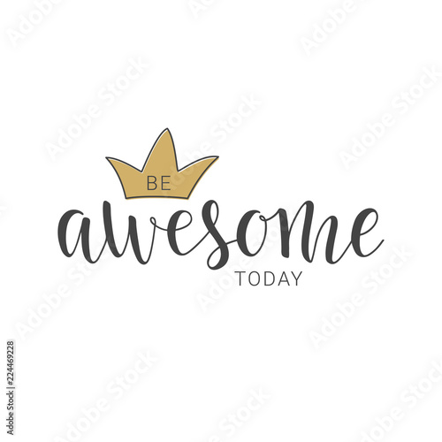 Photo  Handwritten lettering of Be Awesome Today on white background