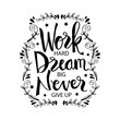 canvas print picture - Work hard, dream big and never give up. Motivational quote.