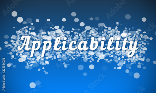Applicability - white text written on blue bokeh effect background Wallpaper Mural