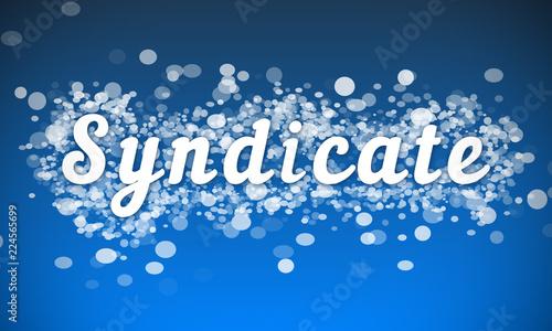 Photo  Syndicate - white text written on blue bokeh effect background