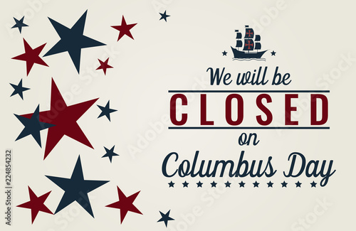 Columbus day, we will be closed card or background. vector illustration.