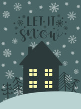 Vector Illustration For New Year. Hand-drawn Image Of A Cartoon House With Glowing Windows On A Background Of The Night Sky With Snowflakes. Inscription Let It Snow