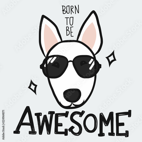 Photo Bull Terrier born to be awesome cartoon vector illustration