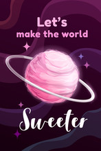 Lets Make The World Sweater. Creative Motivation Poster With Sweet Pink Cotton Candy Planet.