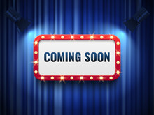 Coming Soon Background. Special Announcement Concept With Blue Curtains, Spotlights And Light Marquee Sign. Vector Banner