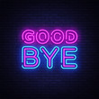 Good Bye neon text vector design template. Good Bye neon logo, light banner design element colorful modern design trend, night bright advertising, bright sign. Vector illustration