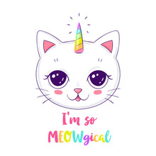 Cute Cat Or Unicorn Illustration With Slogan. Can Be Used As Greeting Card, Sticker, Kids T-shirt Design, Print Or Poster