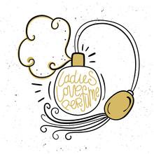 Ladies Love Perfume. Vector Illustration. Eau De Toilette And Lettering. Hand Drawn Style