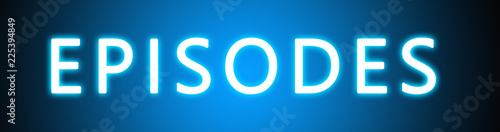 Episodes - glowing white text on blue background Tablou Canvas