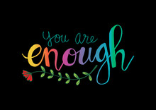 You Are Enough Hand Lettering.