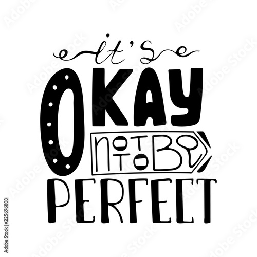 Photo  It is Okay not to be perfect