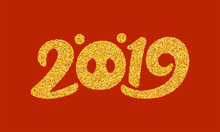 Happy Chinese New Year 2019 Card Design With Gold Number And Zodiac Sign Of Pig On Red Background. Typography Text For Asian Style Banner Design. Vector Illustration
