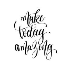 Make Today Amazing - Hand Lett...
