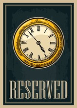 Retro Poster. Sign Reserved Vintage Style With Watch. Vector Engraving
