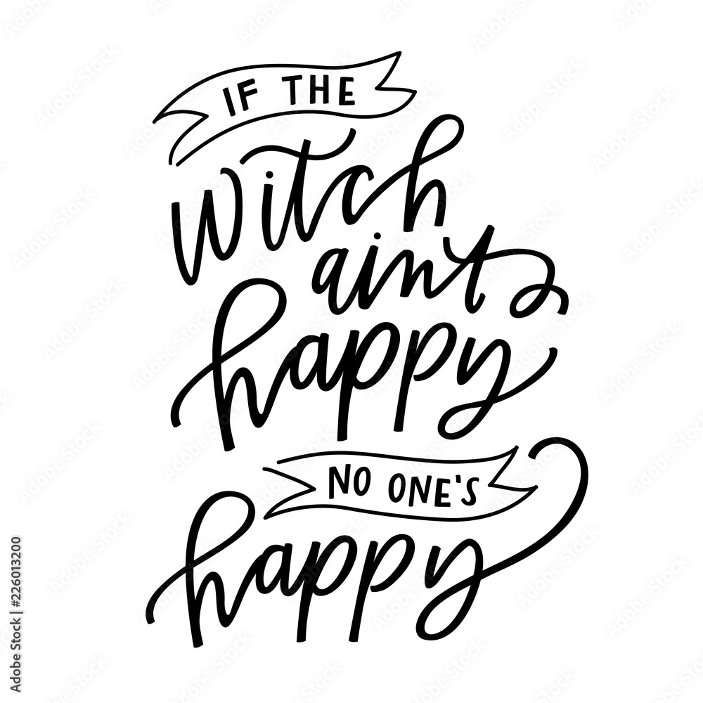 Stampa su Tela if the witch ain't happy no one's happy