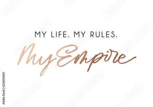 Stampa su Tela My life my rules my empire fashion t-shirt design with rose gold lettering