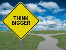 Think Bigger Sign Motivational...
