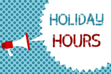 Text Sign Showing Holiday Hour...