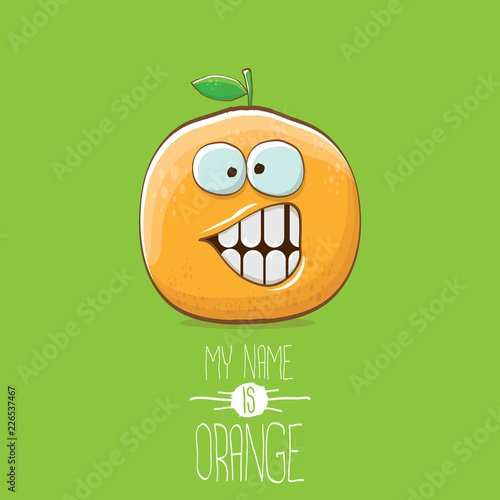 vector funny cartoon cute orange character isolated on green background. My name is orange vector concept. super funky citrus fruit summer food character