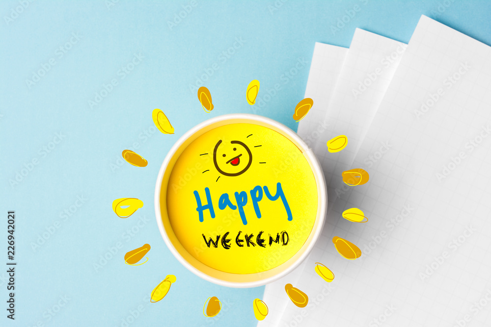 Fototapety, obrazy: Happy weekend quote and coffe cup on blue background. Time to break concept.