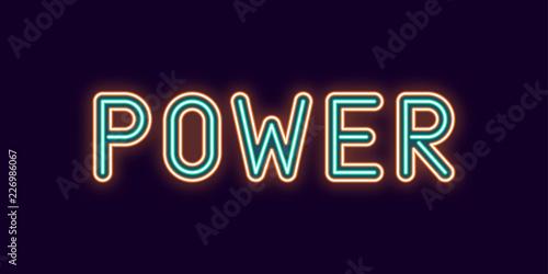 Neon inscription of Power. Vector illustration