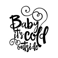 Baby Its Cold Outside. - Winte...
