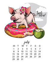 Year Calendar With Pig. Monthly Illustration. Hand Drawn Piglet With Donut Float, Coconut Coctail, Flower. July, Summer. Vector Poster, Cute Flyer, Wall Banner, Planner. Vintage Colored Portrait.