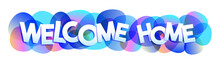 Welcome Home Vector Letters Banner