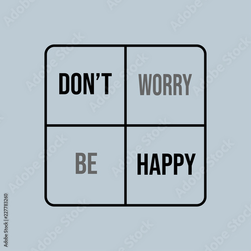 don't worry be happy . Inspiration and motivation quote Fototapete