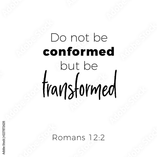 Valokuvatapetti Biblical phrase from romans, do not conformed but be transformed