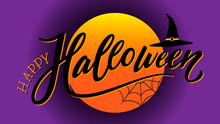 Happy Halloween Hand Lettered Message. Illustration With Moon In The Background.Vector, Eps 10.