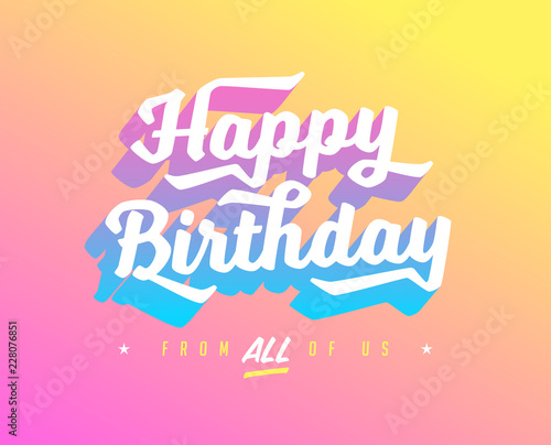 Happy Birthday Card With Gradients And Bright Colours