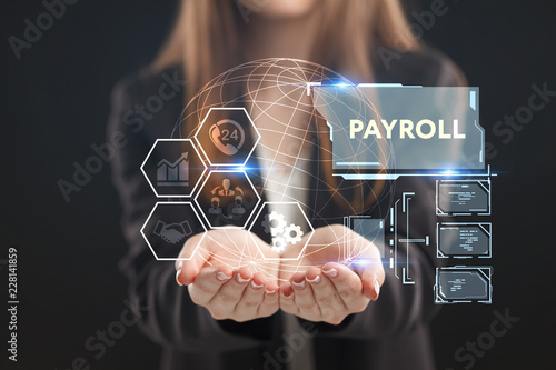 Obraz The concept of business, technology, the Internet and the network. A young entrepreneur working on a virtual screen of the future and sees the inscription: Payroll - fototapety do salonu