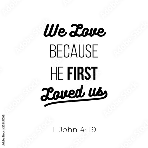 Fotografia, Obraz  Biblical phrase from 1 john, we love because he first loved us